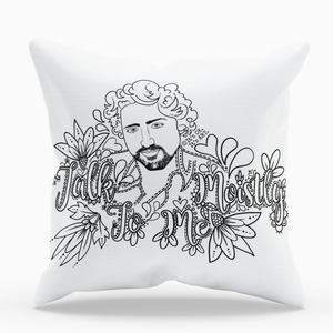 Talk Moistly To Me Pillow Cover