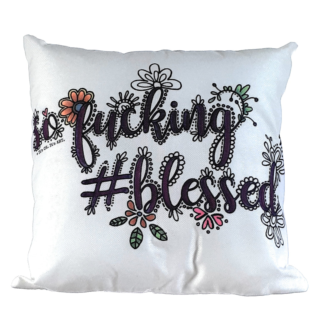 (Wholesale) So Fucking #Blessed Pillow Cover (ONLY)