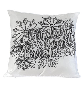 I Fucking Love You Pillow Cover