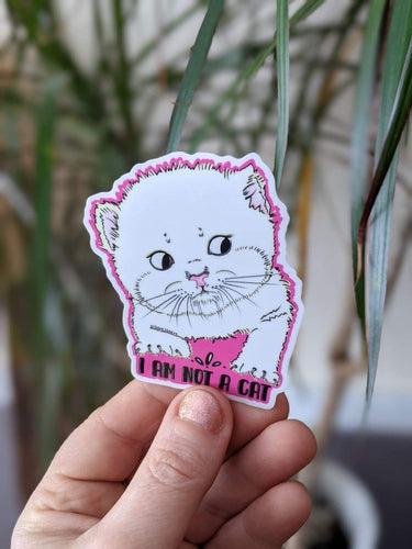 I AM NOT A CAT - Sticker