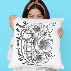 (Wholesale) Not Fragile Like A Flower, Fragile Like A Bomb Pillow Cover (ONLY)