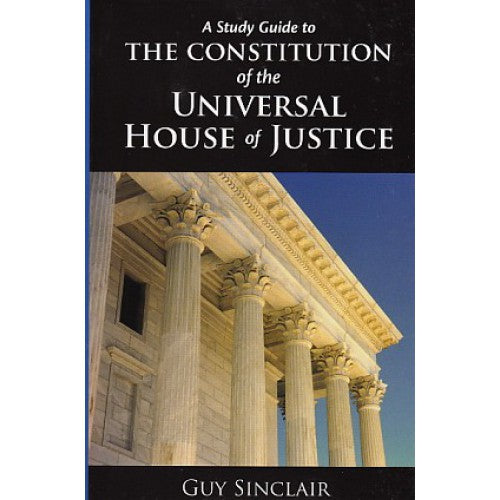 A Study Guide to the Constitution of the Universal House of Justice