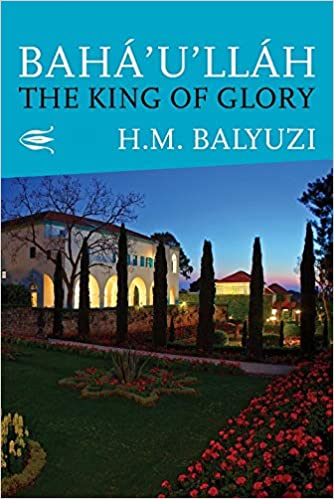 Baha'u'llah the King of Glory