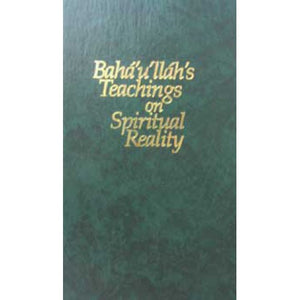 Baha'u'llah's Teachings on Spiritual Reality