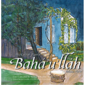 Central Figures: Baha'u'llah, Vol. 3
