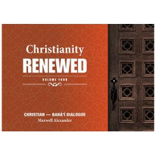 Christianity Renewed Volume IV