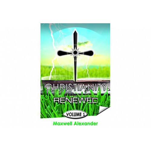 Christianity Renewed Vol I