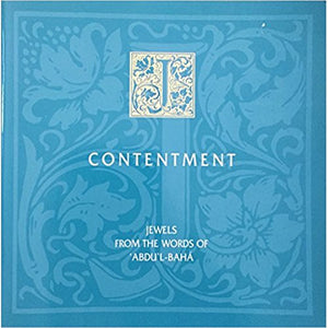 Contentment, Jewels From The Words of Abdu'l-Baha