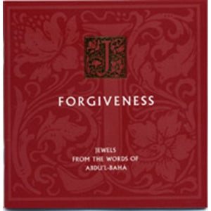 Forgiveness, Jewels from the Words of Abdu'l-Baha