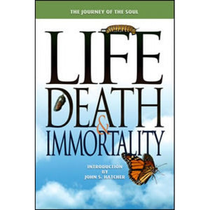 Life, Death and Immortality: The Journey of the Soul