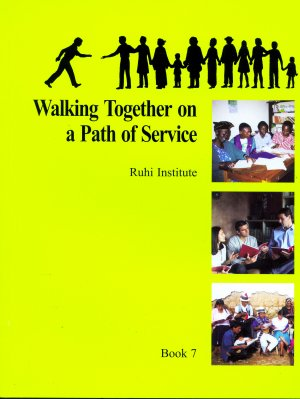 Ruhi Book 7 - Walking Together on a Path of Service