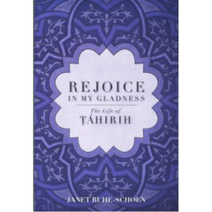 Rejoice in My Gladness – The Life of Tahirih
