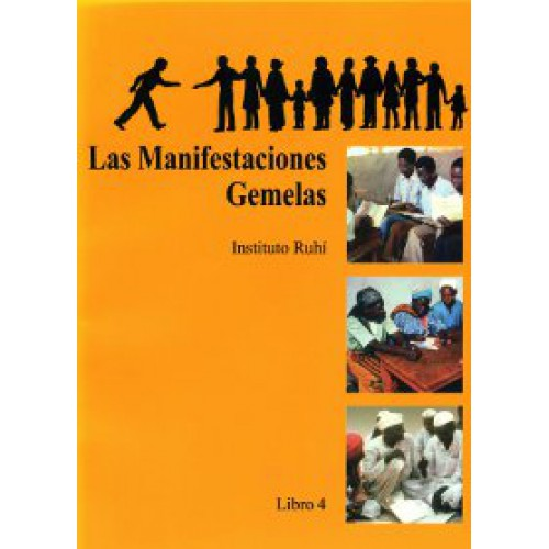 Ruhi Book 4 - Las Manifestaciones Gemelas (Spanish) The Twin Manifestations, Book 4