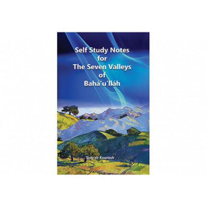 Self Study Notes for the Seven Valleys of Bahá'u'lláh