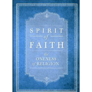 Spirit of Faith - The Oneness of Religion