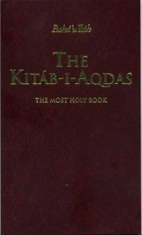 The Kitab- I - Aqdas : Most Holy Book