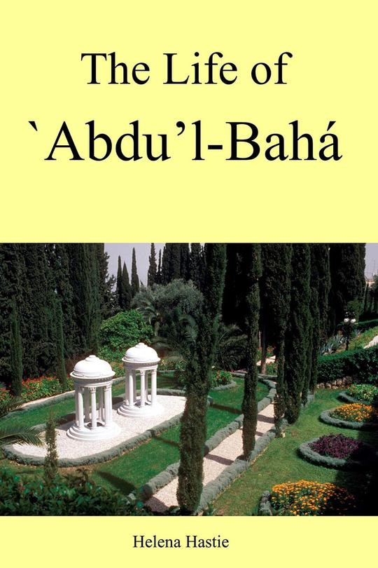 The Life of  'Abdu'l-Bahá
