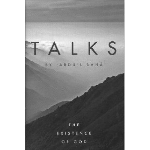 Talks by Abdu'l-Baha': The Existence of God