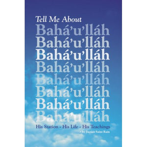 Tell Me About Baha'u'llah Mini-Book