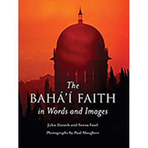 The Bahá'í Faith in Words and Images