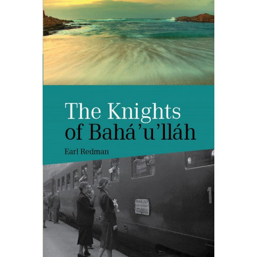 The Knights Of Bahá'u'lláh
