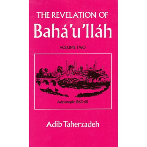 The Revelation of Baha'u'llah Volume 2