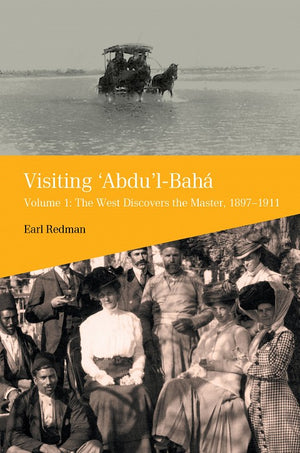 Visiting `Abdu'l-Bahá Volume 1