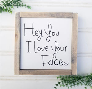 I Love Your Face Sign WTG-32