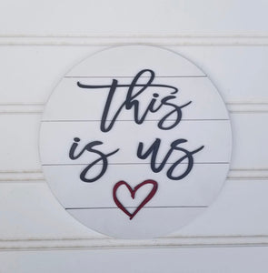 This Is Us 3D Round Sign WTG-65
