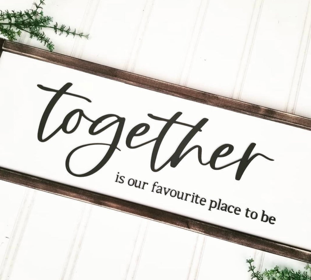 Together Is My Favourite Place 3D Sign WTG-70