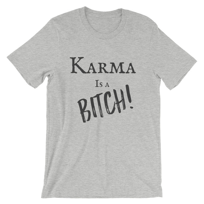 Short-Sleeve Unisex Karma is a Bitch T-shirt