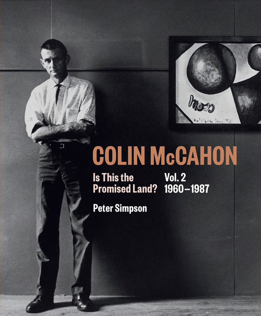 Colin McCahon: Is This the Promised Land? Vol. 2 1960-1987