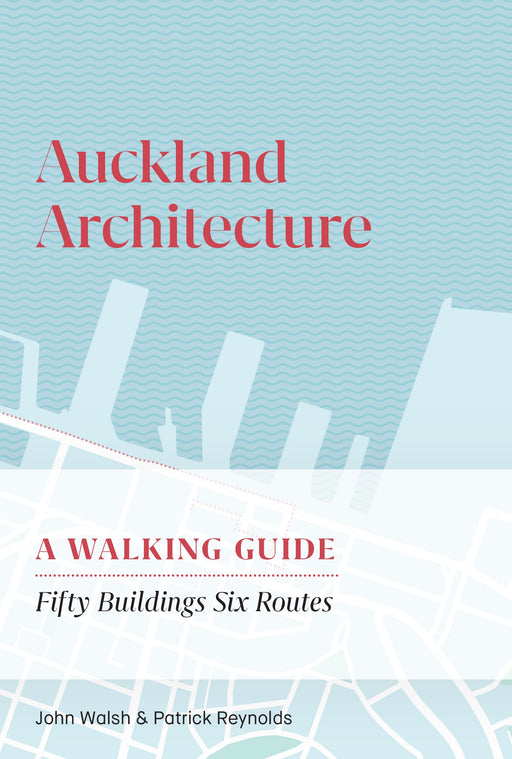 Auckland Architecture: A Walking Guide