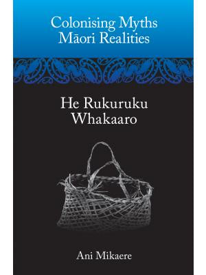 Colonising Myths: Māori Realities