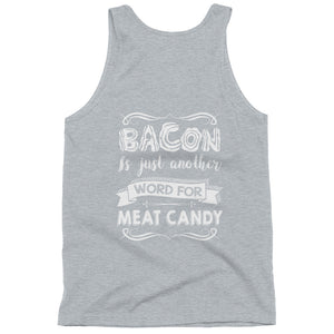 Bacon Is Just Another Word for Meat Candy Back Classic tank top (unisex)-Goodbye Carbs