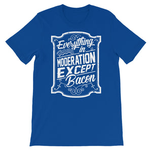 Everything In Moderation Except Bacon Front Short-Sleeve Unisex T-Shirt-Goodbye Carbs