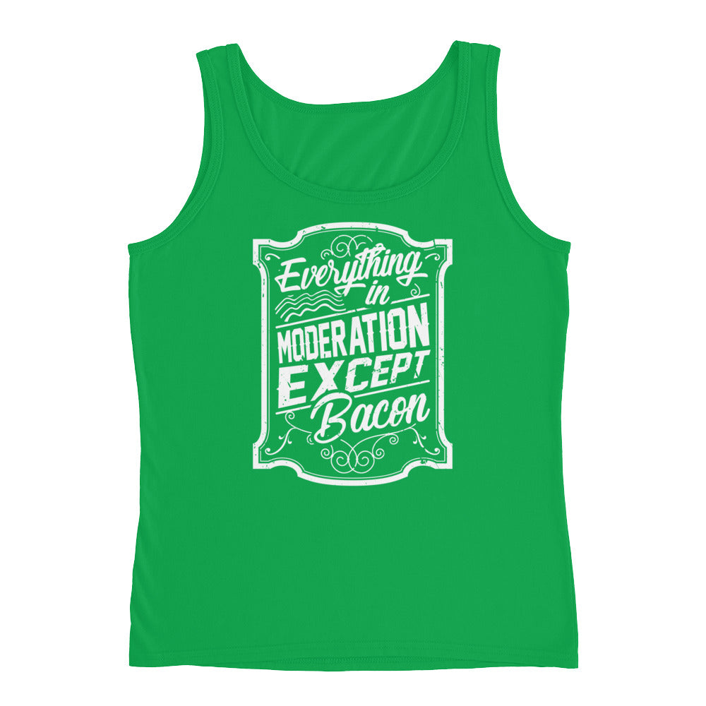 Everything In Moderation Except Bacon Front Ladies' Tank-Goodbye Carbs