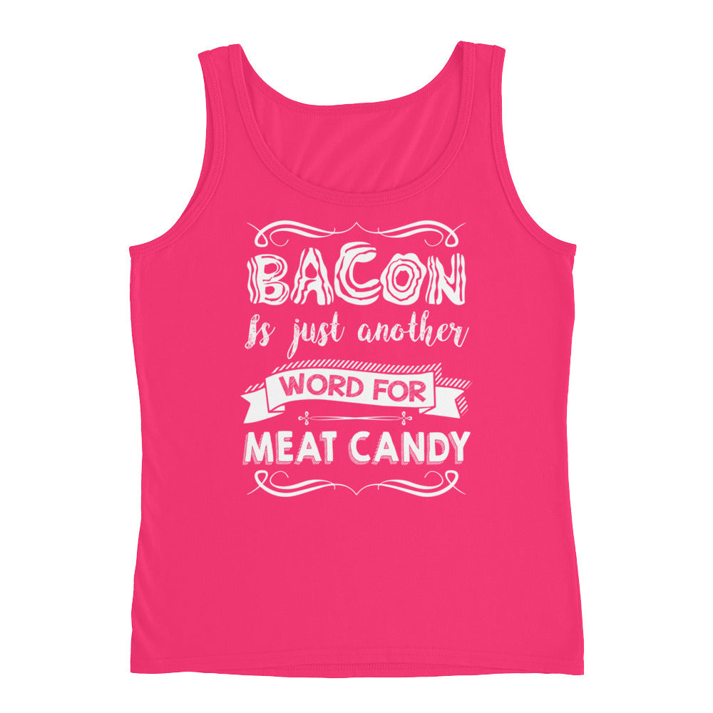 Bacon Is Just Another Word for Meat Candy Front Ladies' Tank-Goodbye Carbs