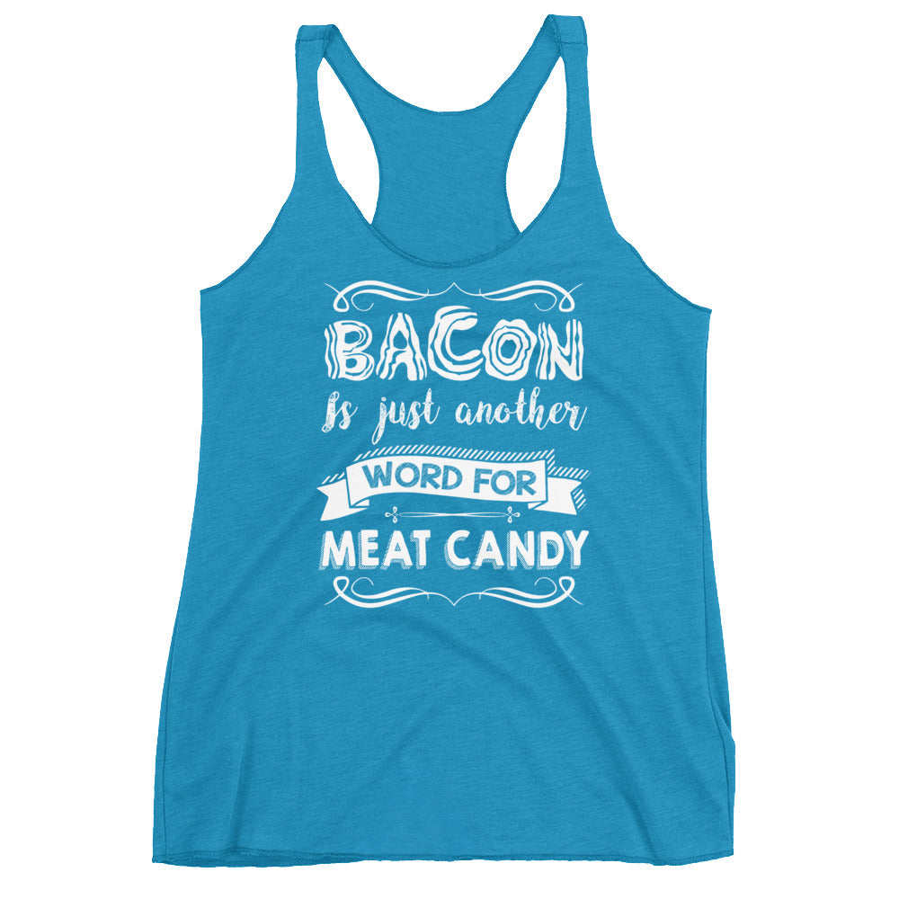 Bacon is Just Another Word for Meat Candy Front Women's Racerback Tank-Goodbye Carbs