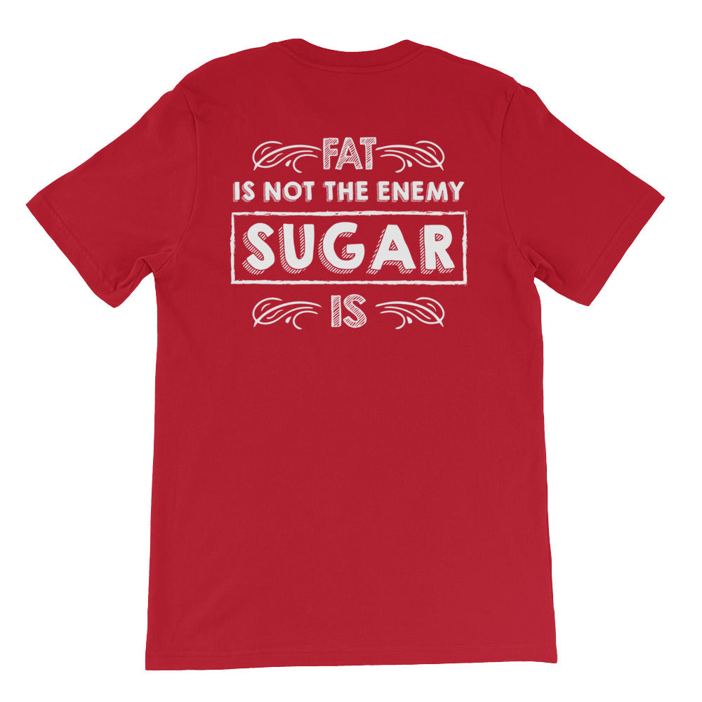 Fat Is Not the Enemy Sugar Is Front Short-Sleeve Unisex T-Shirt-Goodbye Carbs