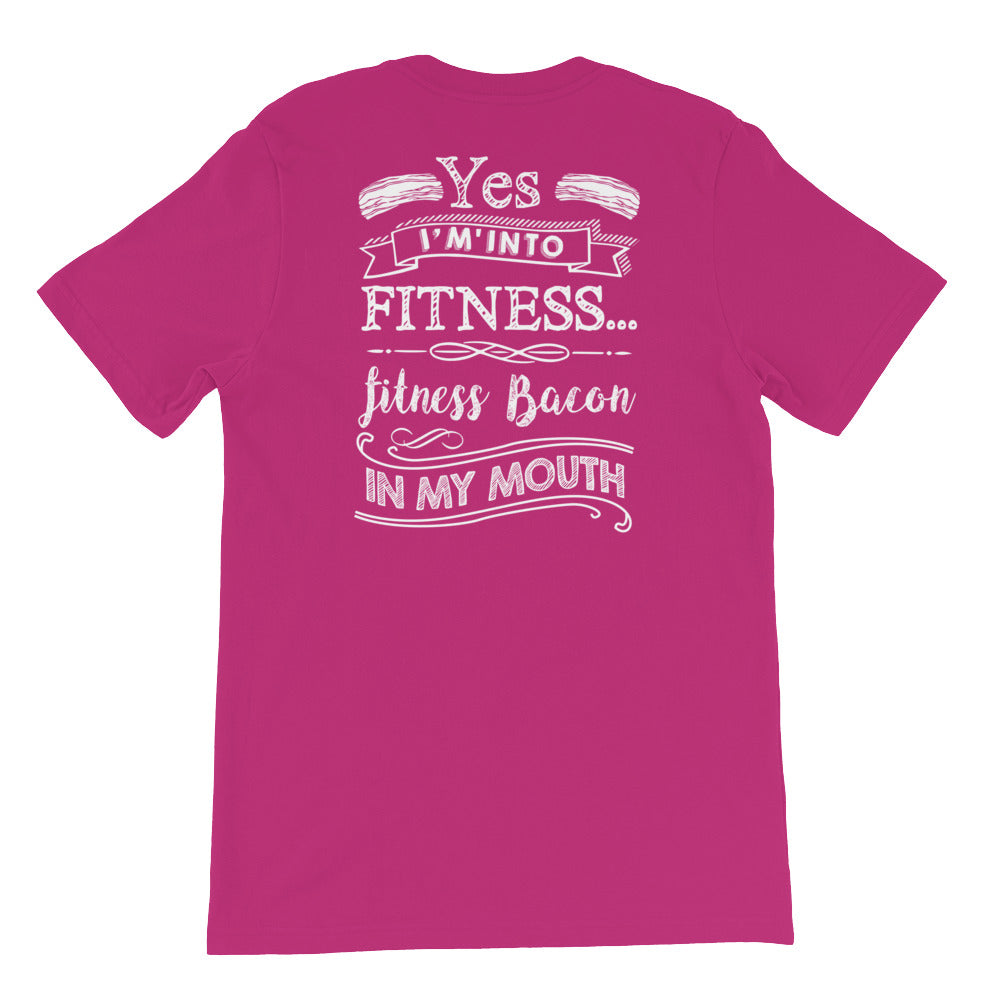 Yes I'm Into Fitness...Fitness Bacon In My Mouth Back Short-Sleeve Unisex T-Shirt-Goodbye Carbs
