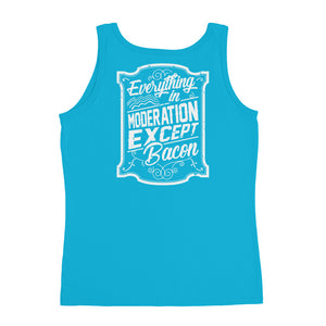 Everything In Moderation Except Bacon Back Ladies' Tank-Goodbye Carbs