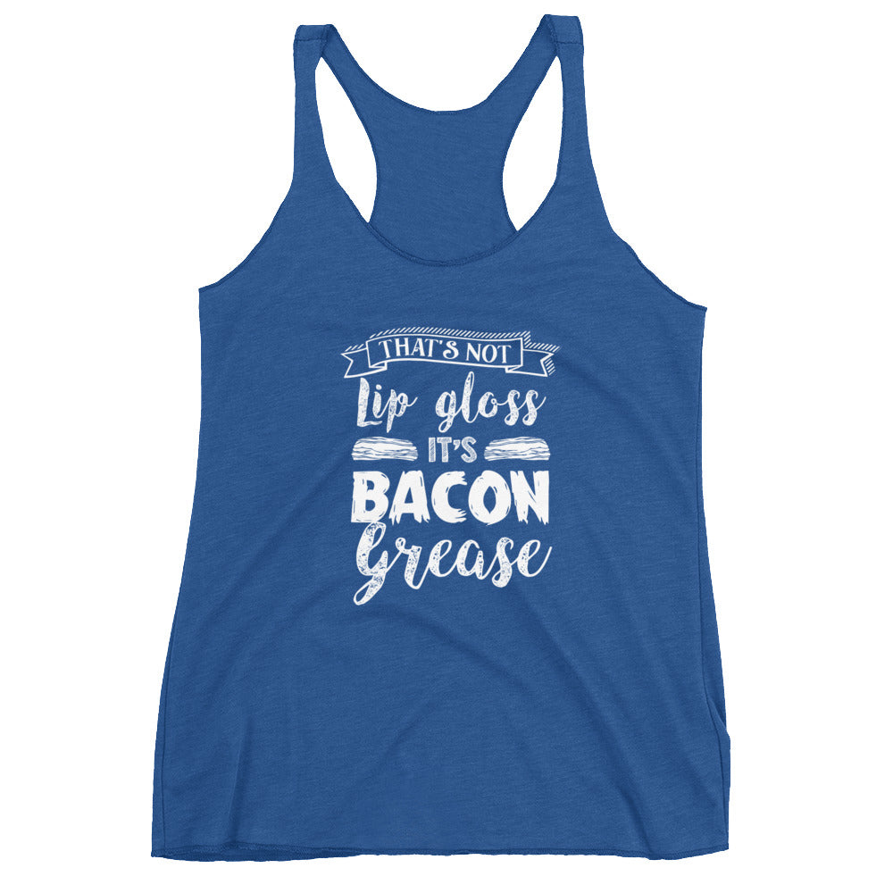 That's Not Lip Gloss It's Bacon Grease Front Women's Racerback Tank-Goodbye Carbs