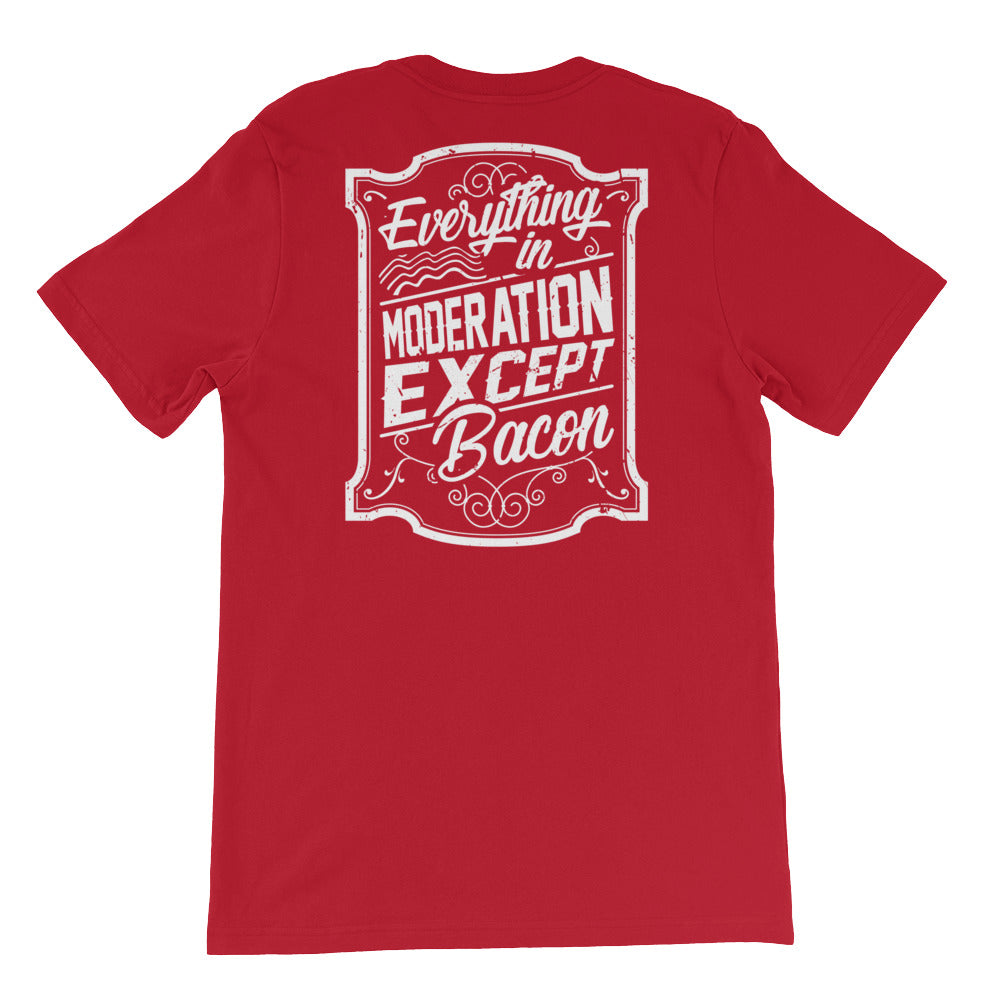 Everything In Moderation Except Bacon Back Short-Sleeve Unisex T-Shirt-Goodbye Carbs