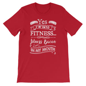 Yes I'm Into Fitness...Fitness Bacon In My Mouth Front Short-Sleeve Unisex T-Shirt-Goodbye Carbs