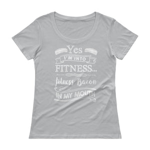 Yes I'm Into Fitness...Fitness Bacon In My Mouth Front Ladies' Scoopneck T-Shirt-Goodbye Carbs