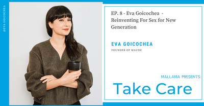 EP. 8 - Eva Goicochea  - Reinventing Sexual Wellness for A New Generation