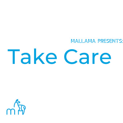 Announcement - Mallama Presents : Take Care Podcast Launches