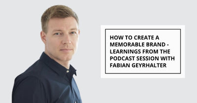 How to Create a Memorable Brand - Key Learnings from the Podcast Session with Fabian Geyrhalter