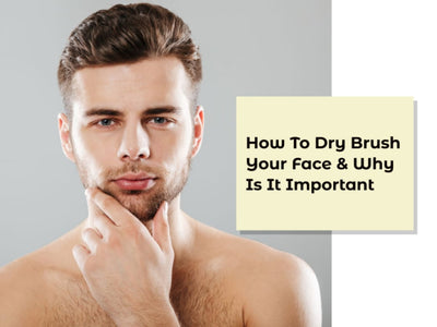How To Dry Brush Your Face and Why Is It Important